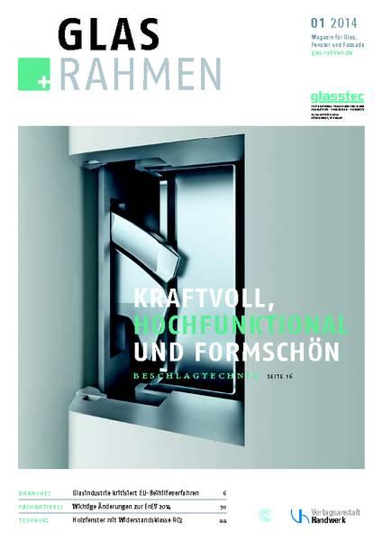 Glas+Rahmen 01/2014 • Bundesinnungsverband des Glaserhandwerks